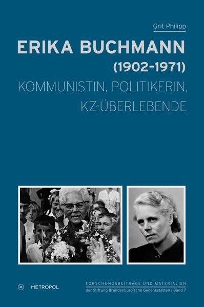 Erika Buchmann (1902-1971). Kommunistin, Politikerin, KZ-Überlebende