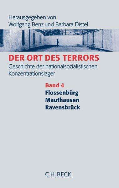 Der Ort des Terrors. Geschichte der nationalsozialistischen Konzentrationslager