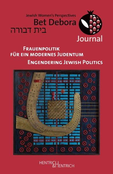 Frauenpolitik für ein modernes Judentum. Engendering Jewish Politics