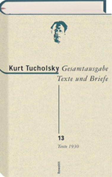 Gesamtausgabe. Bd. 13: Texte 1930