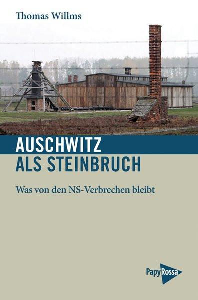 Auschwitz als Steinbruch