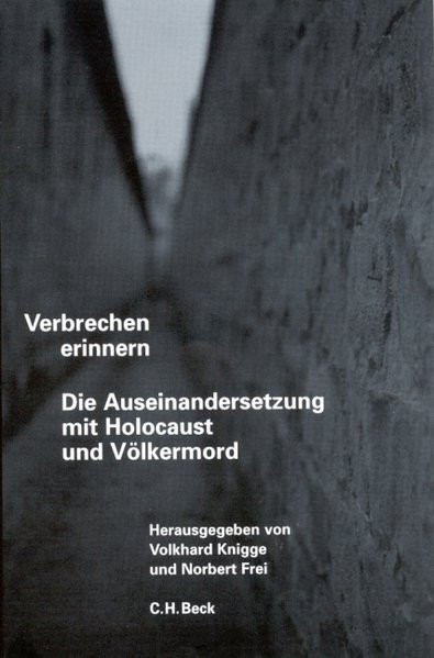 Verbrechen erinnern. Die Auseinandersetzung mit Holocaust und Völkermord