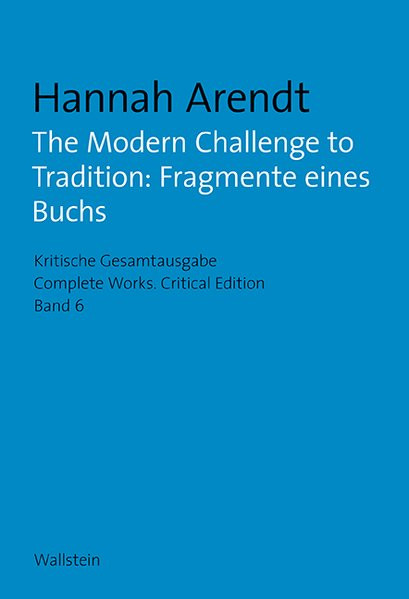 The Modern Challenge to Tradition: Fragmente eines Buchs