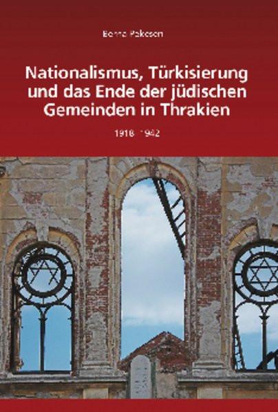 Nationalismus, Türkisierung und das Ende der jüdischen Gemeinden in Thrakien, 1918-1942