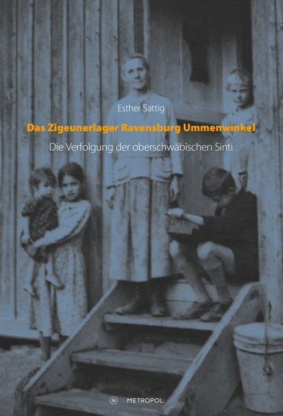 Das Zigeunerlager Ravensburg Ummenwinkel