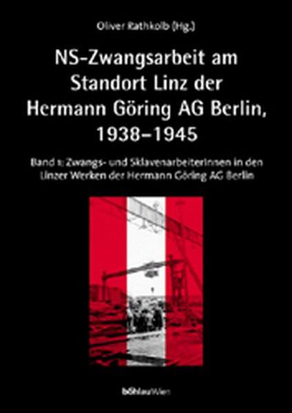 NS-Zwangsarbeit am Standort Linz der Reichswerke Hermann Göring AG Berlin, 1938-1943