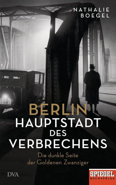 Berlin - Hauptstadt des Verbrechens
