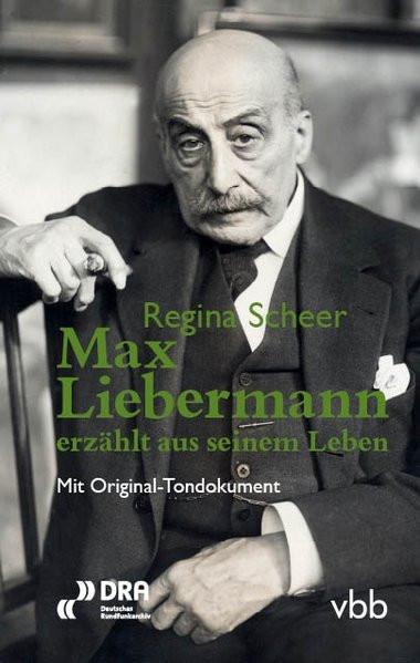 Max Liebermann erzählt aus seinem Leben