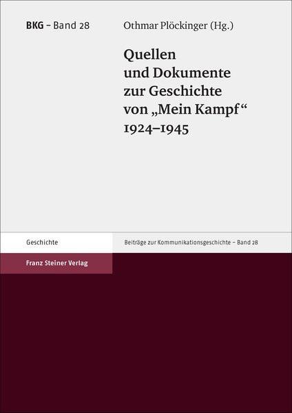 """Quellen und Dokumente zur Geschichte von """"Mein Kampf"""" 1924-1945"""
