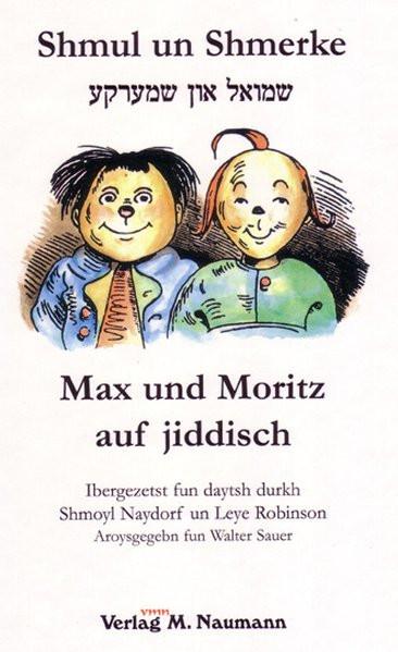Shmul un Shmerke. Max und Moritz auf jiddisch