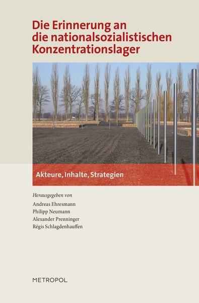Die Erinnerung an die nationalsozialistischen Konzentrationslager