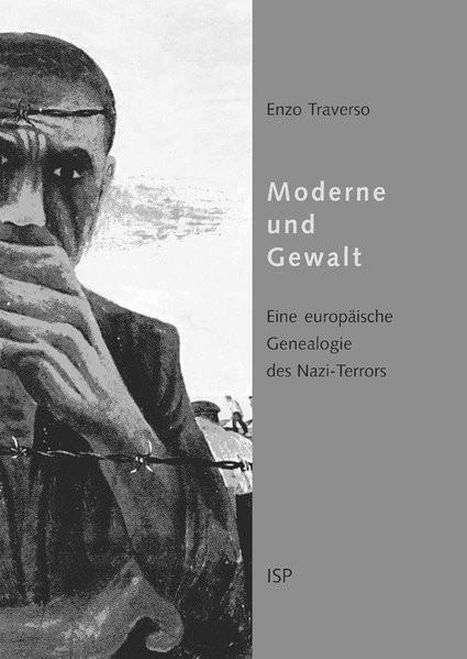 Moderne und Gewalt. Der Terror der Nazis - eine europäische Genealogie