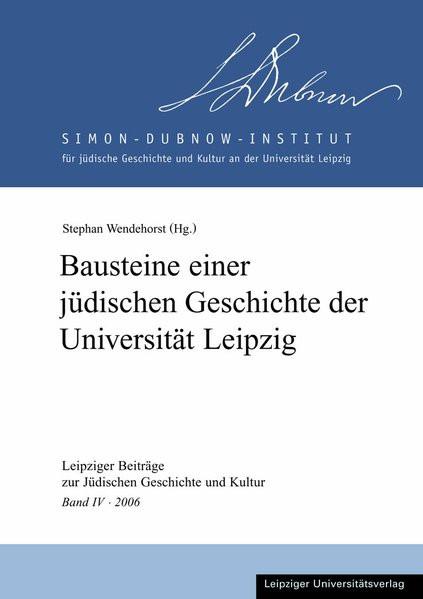 Bausteine einer jüdischen Geschichte der Universität Leipzig