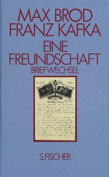 Max Brod - Franz Kafka. Eine Freundschaft. Briefwechsel