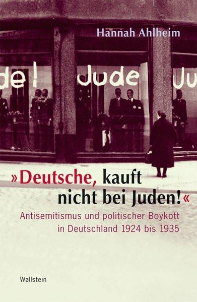 """""""Deutsche, kauft nicht bei Juden!"""""""