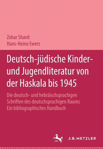 Deutsch-jüdische Kinder- und Jugendliteratur von der Haskala bis 1945