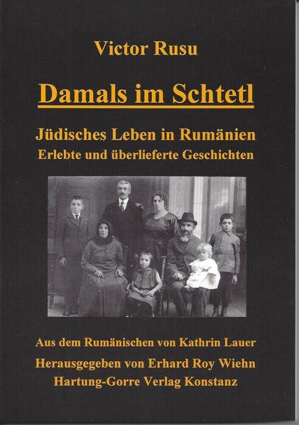 Damals im Schtetl. Jüdisches Leben in Rumänien