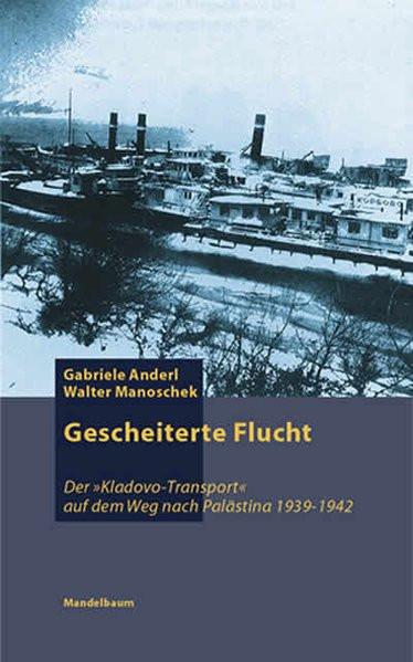 """Gescheiterte Flucht. Der jüdische """"Kladovo-Transport"""" auf dem Weg nach Palästina 1939-1942. Vorwort"""