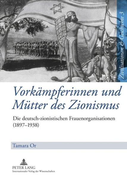 Vorkämpferinnen und Mütter des Zionismus