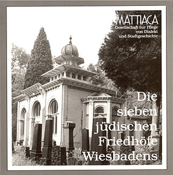 Die sieben jüdischen Friedhöfe Wiesbadens