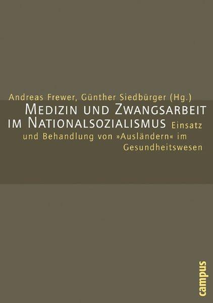 Medizin und Zwangsarbeit im Nationalsozialismus
