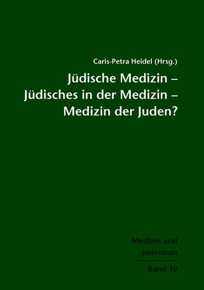 """""""Jüdische Medizin - Jüdisches in der Medizin - Medizin der Juden?"""