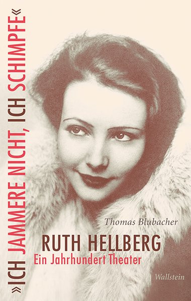 """""""Ich jammere nicht, ich schimpfe"""". Ruth Hellberg"""