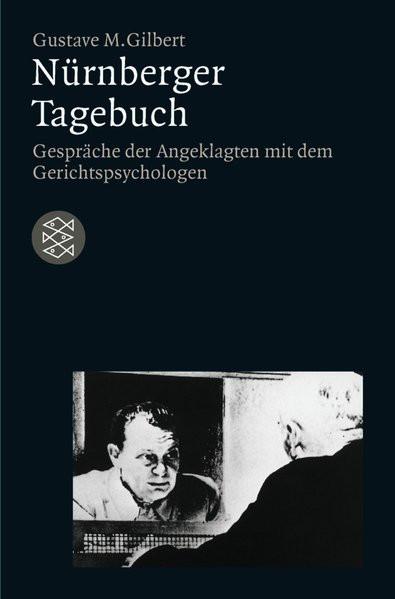 Nürnberger Tagebuch. Gespräche der Angeklagten mit dem Gerichtspsychologen