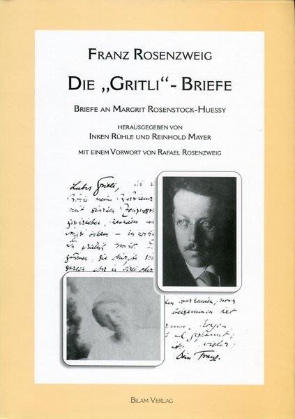 """Die """"Gritli""""-Briefe. Briefe an Margrit Rosenstock-Huessy"""