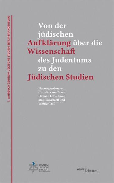 Von der jüdischen Aufklärung über die Wissenschaft des Judentums zu den Jüdischen Studien