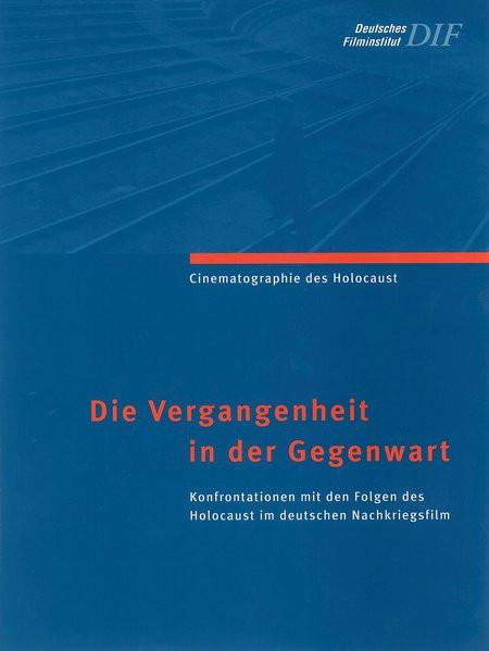 Die Vergangenheit in der Gegenwart. Konfrontationen mit den Folgen des Holocaust im deutschen Nachkr