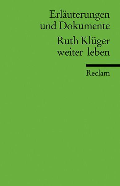 """Erläuterungen und Dokumente. Ruth Klüger: """"Weiter leben"""""""