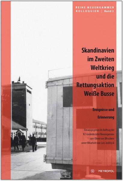 """Skandinavien im Zweiten Weltkrieg und die Rettungsaktion """"Weiße Busse"""""""