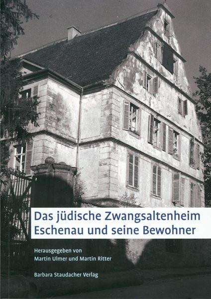 Das jüdische Zwangsaltenheim Eschenau und seine Bewohner