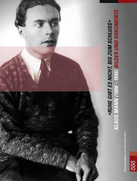 """""""Ruhe gibt es nicht, bis zum Schluss"""". Klaus Mann (1906-1949)"""