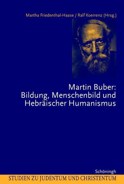 Martin Buber - Bildung, Menschenbild und Hebräischer Humanismus