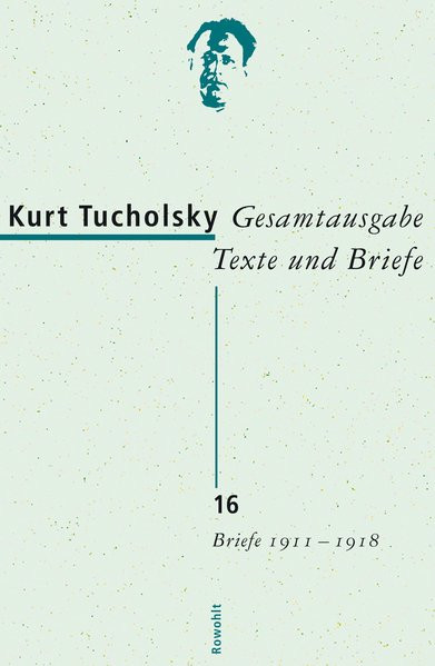 Gesamtausgabe Texte und Briefe, Bd. 16: Briefe 1911-1918