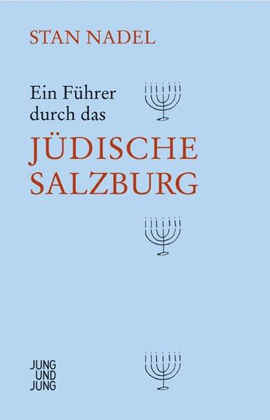 Ein Führer durch das jüdische Salzburg