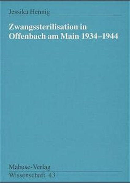 Zwangssterilisation in Offenbach am Main 1934-1944