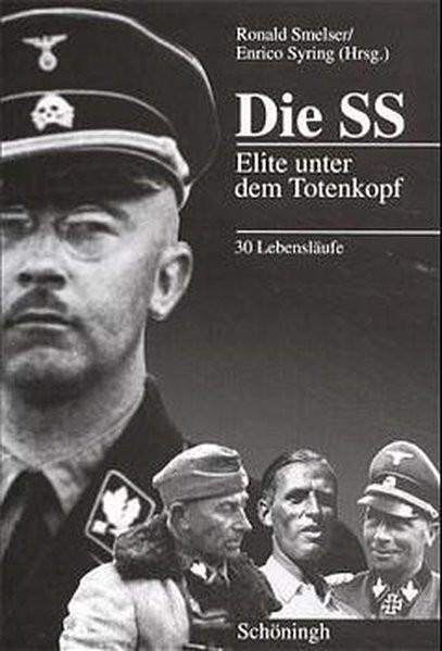 Die SS: Elite unter dem Totenkopf