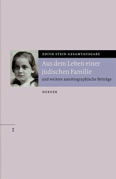 Aus dem Leben einer jüdischen Familie und weitere autobiographische Beiträge
