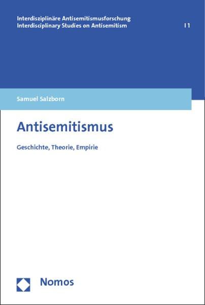 Antisemitismus. Geschichte, Theorie, Empirie
