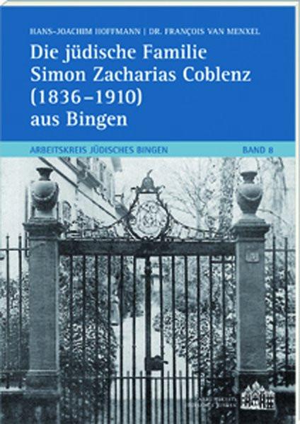 Die jüdische Familie Simon Zacharias Coblenz (1836-1910) aus Bingen