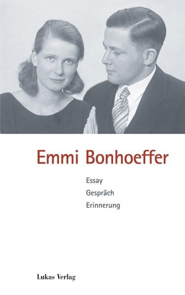 Emmi Bonhoeffer. Essay, Gespräch, Erinnerung