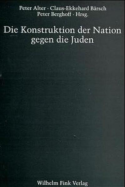 Die Konstruktion der Nation gegen die Juden