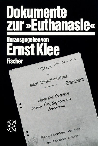 """Dokumente zur """"Euthanasie"""" im NS-Staat"""