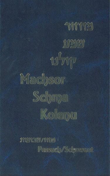 Schma Kolenu. Pessach/Schawuot