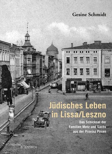 Jüdisches Leben in Lissa - Leszno