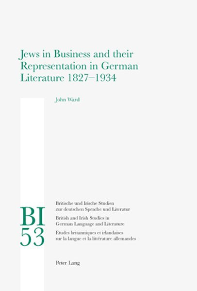 Jews in Business and their Representation in German Literature 1827-1934