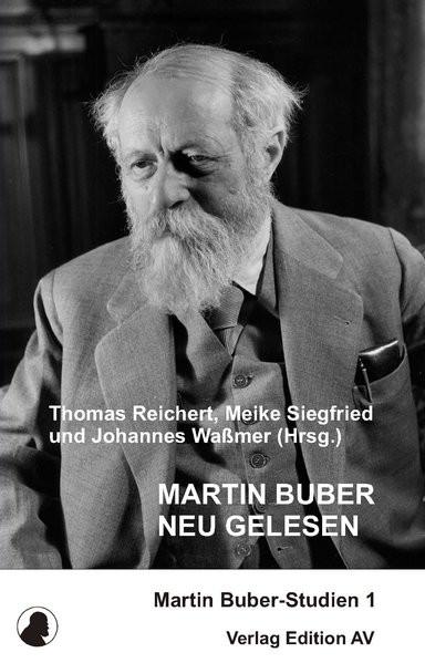 Martin Buber neu gelesen